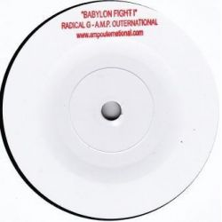 """Radical Gee / A.M.P. Outernational - Babylon Fight I - 7"""" - AMP Outernational"""