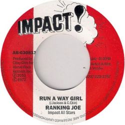 "Ranking Joe - Run A Way Girl - 7"" - Impact"