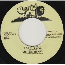 "Milton Henry - I See You - 7"" - Wackies"
