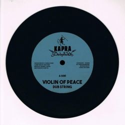 "Dub String / Dennis Capra - Violin Of Peace - 7"" - Kapra Dubplates"