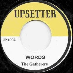 "The Gatherers - Words  - 7"" - Upsetter"