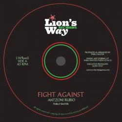 "Antzoni Rubio / Pablo Raster - Fight Against / Dub Against - 7"" - Lions Way Records"