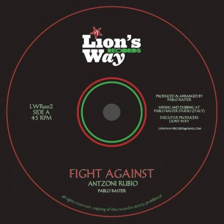 "Antzoni Rubio / Pablo Raster - Fight Against / Dub Against - 7"" - Lions Way Records"