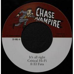 """Critical Hi-Fi / El Fata - It's All Right - 7"""" - Chase Vampire"""