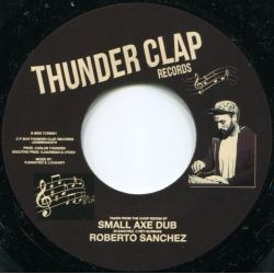 "D'Excell / Roberto Sanchez - Healing Of The Nation / Small Axe Dub - 7"" - Thunder Clap Records"