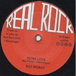 "Ras Moray / I Neurologici - More Love - 7"" - Real Rock"