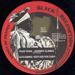 """Johnny Clarke / Prince Alla / Roots Injection Studio - Play Fool / Lot's Wife - 10"""" - Black Redemption"""