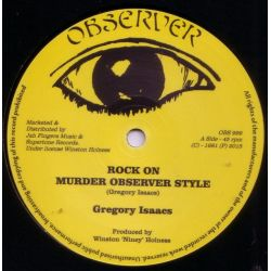 "Gregory Isaacs / Dennis Brown / Dillinger - Rock On (Murder Observer Style) / Jah Is Watching / Hustling - 12"" - Observer"