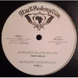 "Fikir Amlak / Fade 2 - Murderer (Blood Spiller) / Visions - 12"" - Black Redemption"