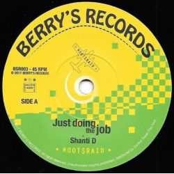 "Shanti D - Just Doing The Job - 7"" - Berrys Records"