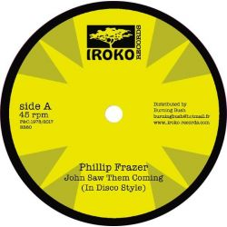 "Phillip Fraser - John Saw Them Coming / Troubles - 12"" - Iroko Records"