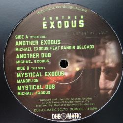 "Michael Exodus / Rankin Delgado - Another Exodus - 12"" - Dub O Matic Records"