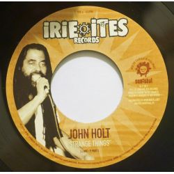 "John Holt / Trinity  - Strange Things / Strange All Over The World - 7"" - Irie Ites Records"