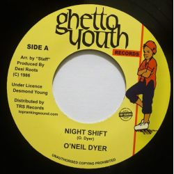 "O'Neil Dyer - Night Shift - 7"" - Ghetto Youth Records"