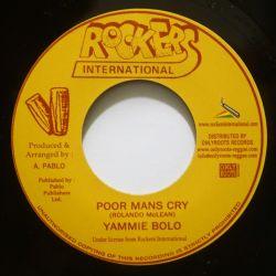"Yami Bolo - Poor Mans Cry - 7"" - Rockers International"