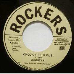 """Synthesis - Chock Full & Dub - 7"""" - Rockers"""