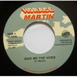 "Horace Martin - Give Me The Vives - 7"" - HM Gold"
