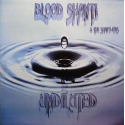 Blood Shanti / The Shanti-Ites - Undiluted - LP - Falasha Recordings