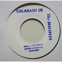 "Luciano  / The Disciples  - Perilous Times (Russ D Remix) - 7"" - Calabash Records"