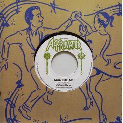 """Johnny Clarke - Man Like Me - 7"""" - Aggrovator"""