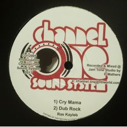 "Ras Kayleb / Ras Tuffy Irie - Cry Mama / Chucky - 12"" - Channel One Sound System"