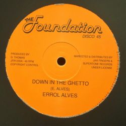"Erroll Alves - Down In The Ghetto / Sun Is Shining - 12"" - The Foundation"