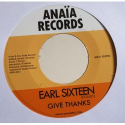 "Earl Sixteen - Give Thanks - 7"" - Anaïa Records"