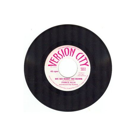Prince Alla And Version City Rockers - We No Want No Bomb , Dread No Want No Bomb - 7""