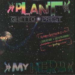 Ghetto Priest - Plant My...