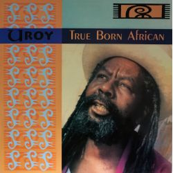 U-Roy - True Born African -...