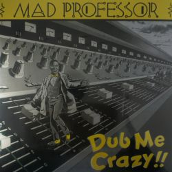 Mad Professor - Dub Me...