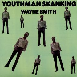 Wayne Smith - Youthman Skanking - LP