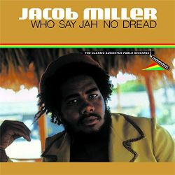 Jacob Miller - Who Say Jah...