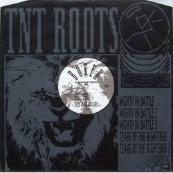 TNT Roots - Mighty In...