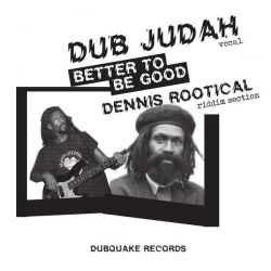 Dub Judah - Better To Be...