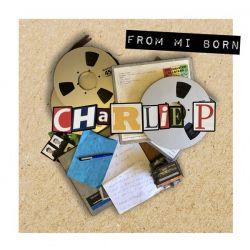 Charlie P - From Mi Born -...