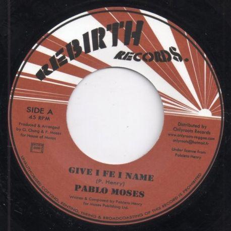"Pablo Moses - Give I Fe I Name - 7"""