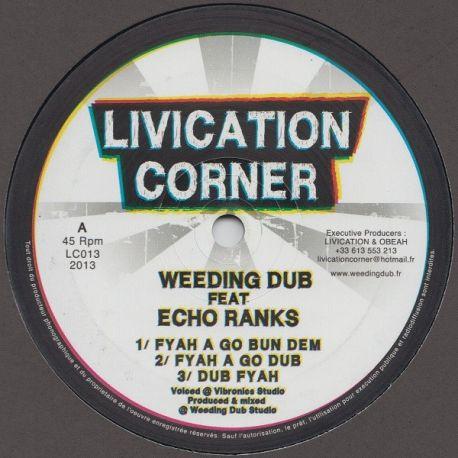 """Weeding Dub Feat. Echo Ranks - Fyah A Go Bun Dem - 12"""""""