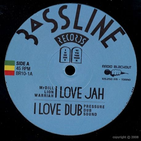 Mr Dill Lion Warriah /  Pressure Dub Sound - I Love Jah / Babylonia - 10""