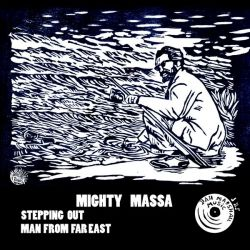 Mighty Massa - Stepping Out / Man From Far East - 10""