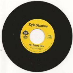 """Kyle Sicarius - No More War - 7"""""""